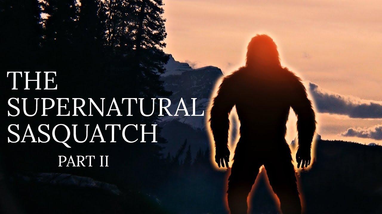 MBM: The Supernatural Sasquatch Pt. 2